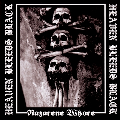 Nazarene Whore - Heaven Bleeds Black - EP