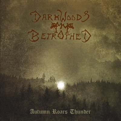 Darkwoods My Betrothed - Autumn Roars Thunder - CD