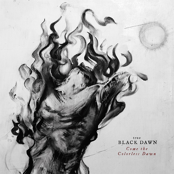 true Black Dawn - Come The Colorless Dawn - LP