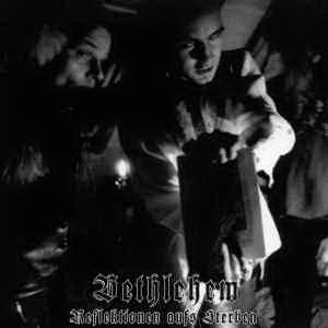 Bethlehem - Reflektionen aufs Sterben - MCD