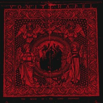 Vomitchapel - The House of the Lord Despoiled - LP