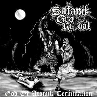 Satanik Goat Ritual - God of Atomik Termination - EP