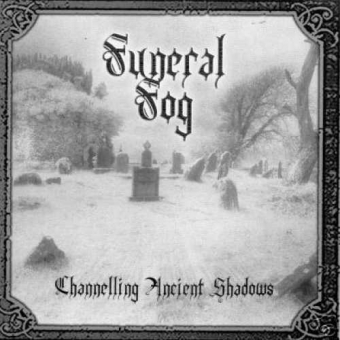 Funeral Fog - Channelling Ancient Shadows - CD