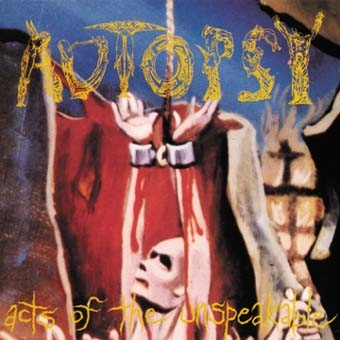 Autopsy - Acts of the Unspeakable - DigiCD