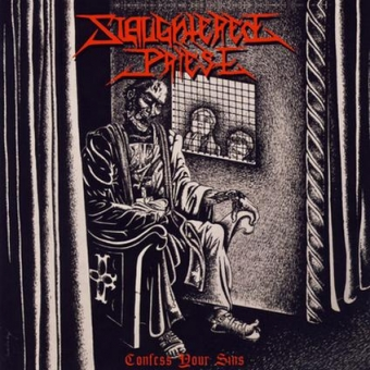 Slaughtered Priest - Confess Your Sins - LP