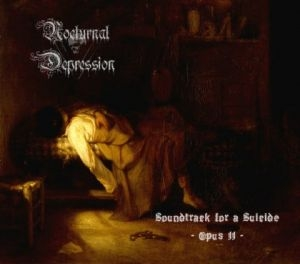 Nocturnal Depression - Soundtrack For A Suicide: Opus II - Digip