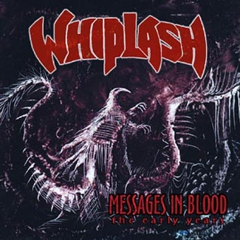 Whiplash - Messages In Blood - CD