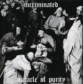 Incriminated - Miracle Of Purity - CD