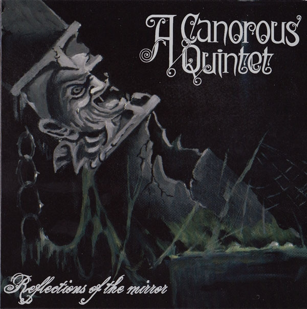 A Canorous Quintet - Reflections of the Mirror - 7 EP