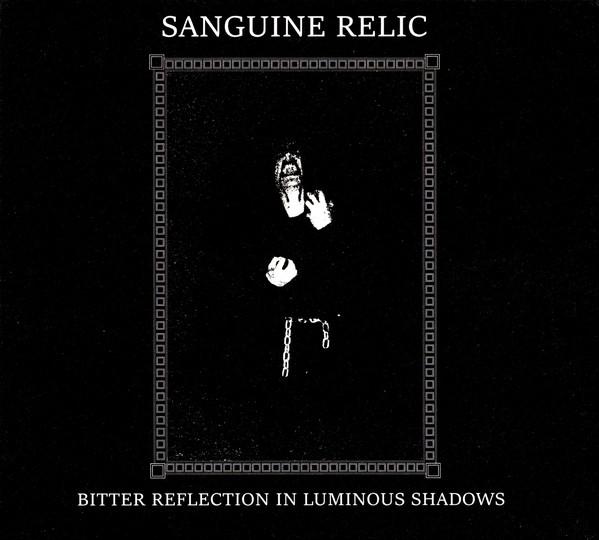 Sanguine Relic - Bitter Reflection In Luminous Shadows - Digipak CD