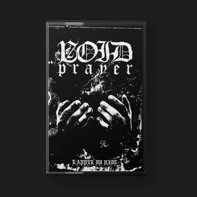 Void Prayer - Lappel du vide - MC