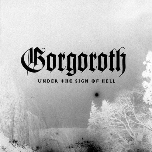 Gorgoroth - Under the Sign of Hell - LP