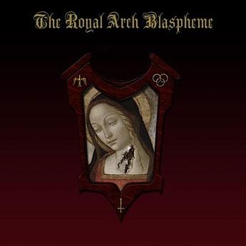 The Royal Arch Blaspheme - The Royal Arch Blaspheme - CD