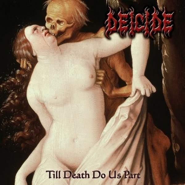 Deicide - Till Death Do Us Part - CD