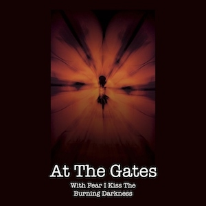 At The Gates - With Fear I Kiss The Burning Darkness - CD/DVD