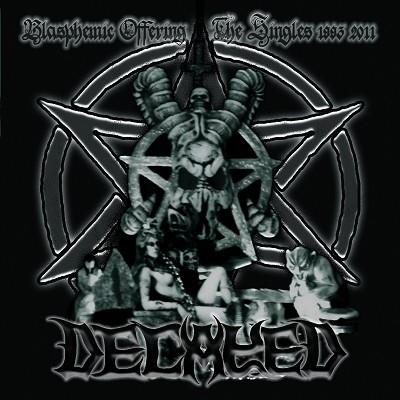 Decayed - Blasphemic Offerings - The Singles 1993-2011 - DCD