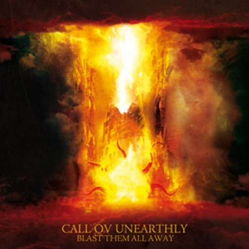 Call ov Unearthly - Blast Them All Away - CD