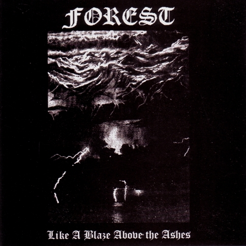 Forest - Like a Blaze Above the Ashes - CD