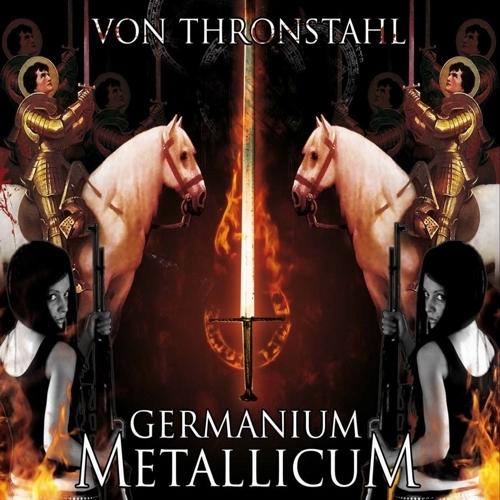 Von Thronstahl - Germanium Metallicum - DigiCD