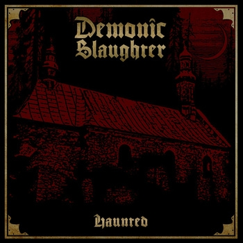 Demonic Slaughter - Haunted - CD