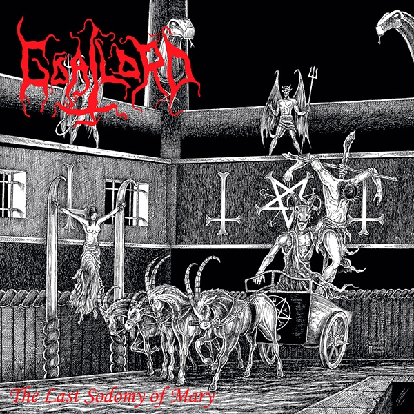 Goatlord - The Last Sodomy of Mary - CD