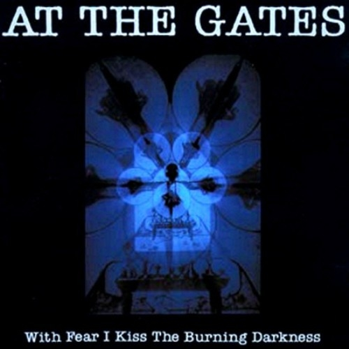 At The Gates - With Fear I Kiss The Burning Darkness - CD