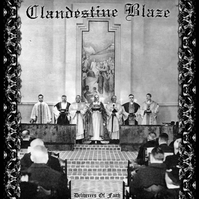 Clandestine Blaze - Deliverers of Faith - CD