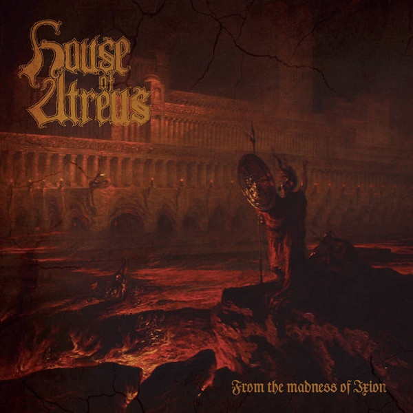 House Of Atreus - From The Madness Of Ixion - LP