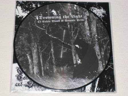 Drowning The Light -  Of Celtic Blood And Satanic Pride - Pic LP