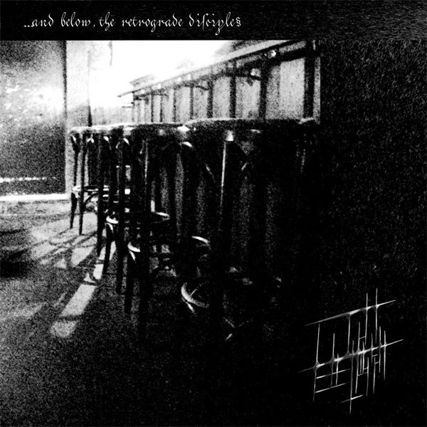 Licht Erlischt - ...And Below, The Retrograde Disciples - CD