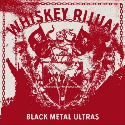 Whiskey Ritual - Black Metal Ultras - LP