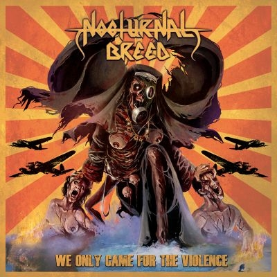 Nocturnal Breed - We Only Came For The Violence - CD