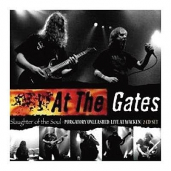 At the Gates - Slaughter Of The Soul / Purgatory Unleashed: Live At Wacken - DCD