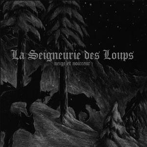 Neige et Noirceur - La Seigneurie Des Loups - CD