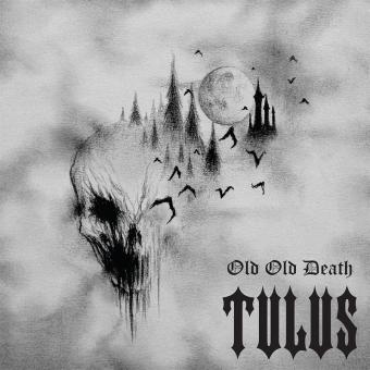 Tulus - Old Old Death - Digipak CD