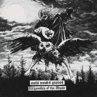 Owls Woods Graves - Citizenship of the Abyss - CD
