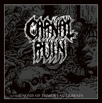 Carnal Ruin - Gnosis of Immortal Domain - CD