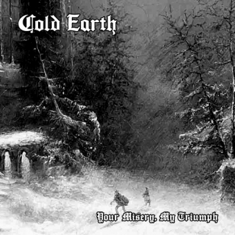 Cold Earth - Your Misery, My Triumph - CD
