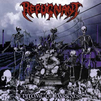 Repugnant - Epitome of Darkness - CD