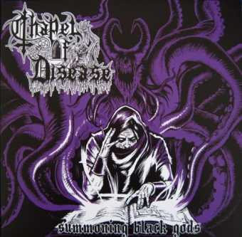 Chapel of Disease - Summoning Black Gods - LP
