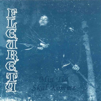 Fleurety - Min tid skal komme - CD