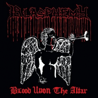 Blasphemy - Blood upon the Altar - CD (+ Bonus)