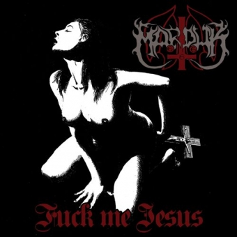 Marduk - Fuck Me Jesus - MCD