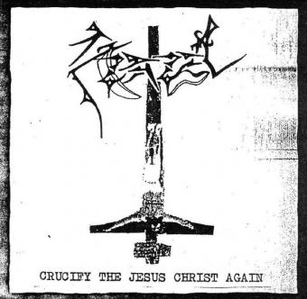Azazel - Crucify The Jesus Christ Again - CD