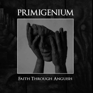 Primigenium - Faith Through Anguish - CD