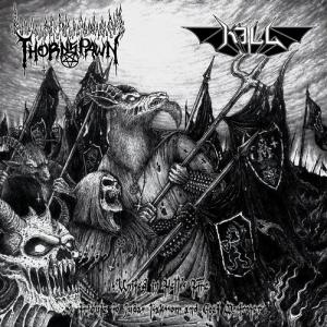 Thornspawn / Kill - United in Hells Fire - Split-10MLP