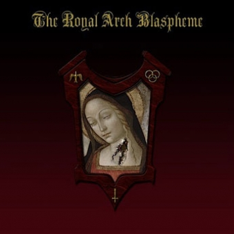 The Royal Arch Blaspheme - The Royal Arch Blaspheme - CD