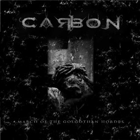 Carbon - March of the Golgothan Hordes - EP