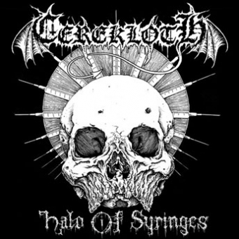 Cerekloth - Halo Of Syringes - MCD
