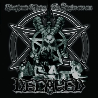 Decayed - Blasphemic Offerings - The Singles 1993-2011 - DCD
